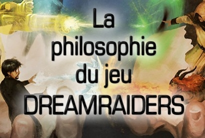 Philosophie du jeu DREAMRAIDERS
